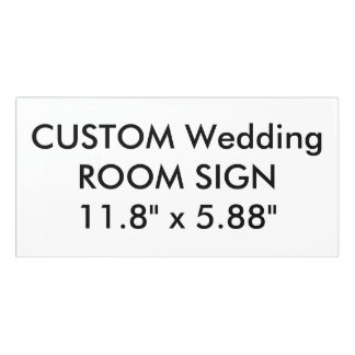 "Custom Wedding Room Sign Plaque 11.8"" x 5.88"""