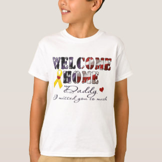 Custom Welcome Home Daddy I missed you - Bennett T-Shirt