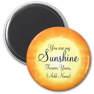 Custom You Are My Sunshine Magnet