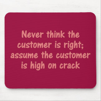 Customer is Always Right Mouse Pad