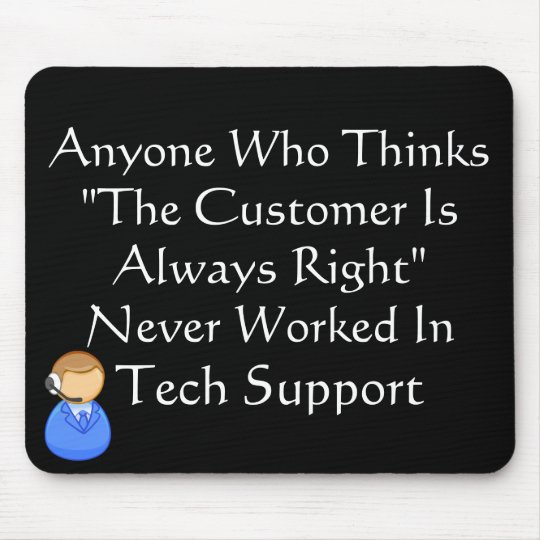 Customer Is Always Wrong Mouse Mat