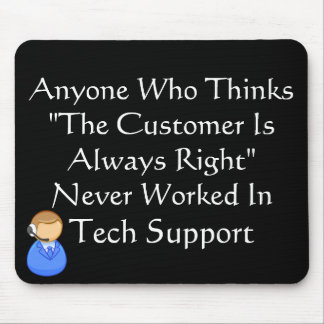 Customer Is Always Wrong Mouse Pad