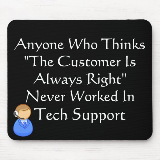 Customer Is Always Wrong Mouse Mats