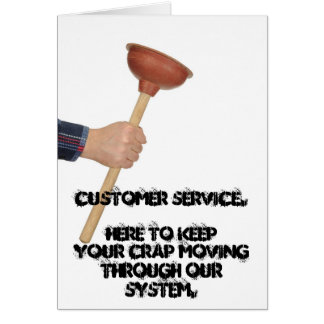 Customer Service.  Here to keep your crap moving. Card