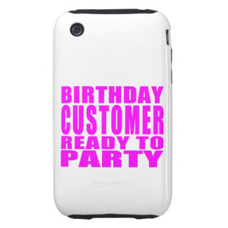 Customers Birthday Customer Ready to Party Tough iPhone 3 Cases