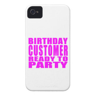 Customers Birthday Customer Ready to Party iPhone 4 Case-Mate Cases