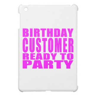 Customers Birthday Customer Ready to Party Case For The iPad Mini