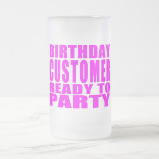Customers Birthday Customer Ready to Party Frosted Beer Mug