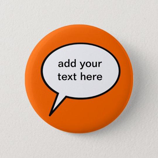 customisable cartoon speech balloon 6 cm round badge