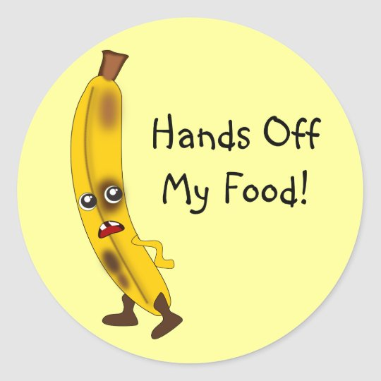 "Customisable ""Hands Off My Food"" Banana Round Sticker"