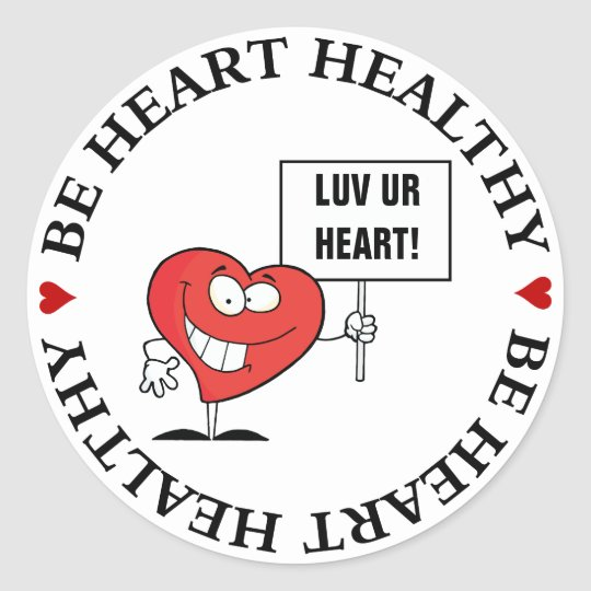 Customisable Heart Healthy Slogan Sign Classic Round Sticker