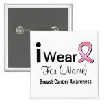 Customisable I Wear a Breast Cancer Ribbon Pinback Button