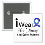 Customisable I Wear a Colon Cancer Ribbon 15 Cm Square Badge