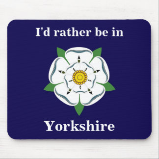 "Customisable ""I'd rather be in Yorkshire Mouse Mat"