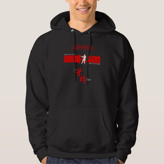 Customisable Wing Chun School/Practice Sihing Hoodie