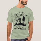 """Customisable """"Zombies don't scare me......"""" T-Shirt"""