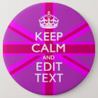 Customise Your Keep Calm Edit Text on Pink Union J 6 Cm Round Badge