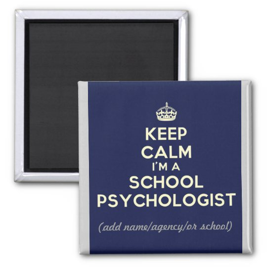 Customised Keep Calm I'm a School Psych. (Magnet) Magnet