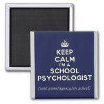 Customised Keep Calm I'm a School Psych. (Magnet) Square Magnet