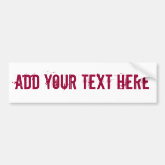 CUSTOMIZABLE - ADD YOUR TEXT (White Background) Bumper Sticker