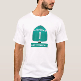"Customizable CA Highway 1 ""Any Town Here"" T-Shirt"