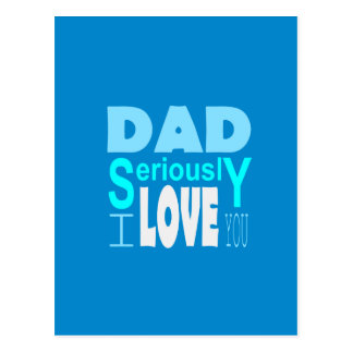 Customizable Dad Seriously I Love You Greeting Postcard