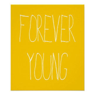 Customizable Forever young Posters