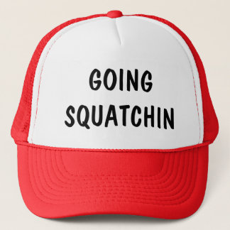 Customizable Going Squatchin Trucker Hat