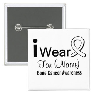 Customizable I Wear a Bone Cancer Ribbon Buttons