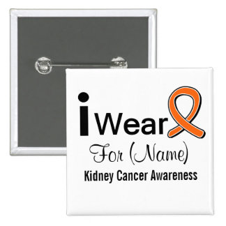 Customizable I Wear a Kidney Cancer Ribbon 15 Cm Square Badge