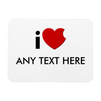 "Customizable- iLove ""Any Text Here""  Magnet"