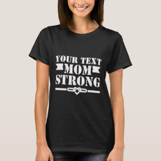 Customizable Mom Strong graphic T-Shirt
