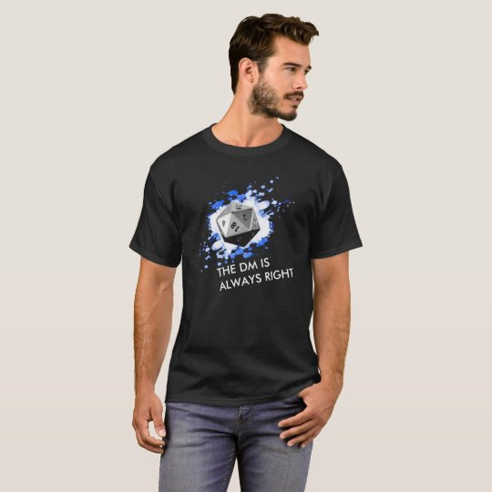 CUSTOMIZABLE TEXT- The Dungeon Master always right T-Shirt