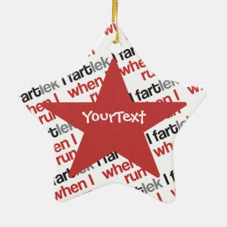 Customize - I FARTlek when I Run © - Funny FARTlek Christmas Ornament