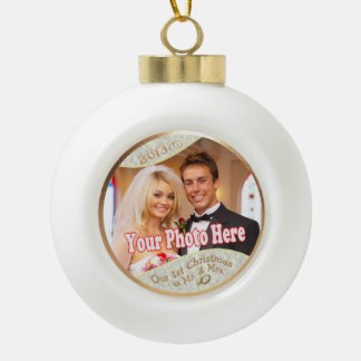 Customize it! Our 1st Christmas as Mr. and Mrs. #3 Ceramic Ball Christmas Ornament