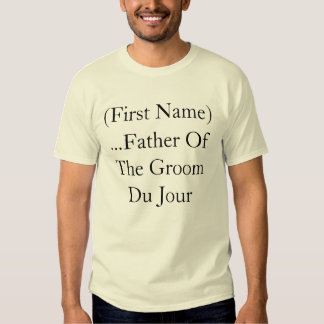 Customize Name Father Of The Groom Du Jour shirt