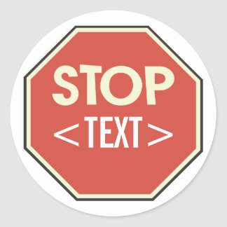 Customize STOP sign Design, <TEXT> Round Sticker