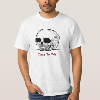 "Customize ""Time to Die"" Skull Men's T-shirt"