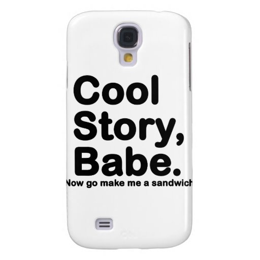Customize Your Own: Cool Story Bro/Babe Galaxy S4 Covers