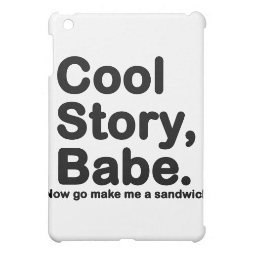 Customize Your Own: Cool Story Bro/Babe iPad Mini Cases