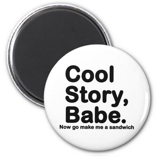 Customize Your Own: Cool Story Bro/Babe Refrigerator Magnet