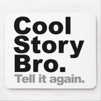Customize Your Own: Cool Story Bro Tell It Again Mousepads