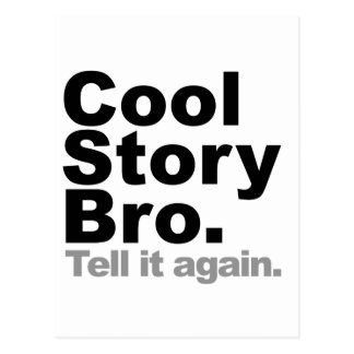 Customize Your Own: Cool Story Bro Tell It Again Postcard