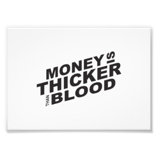 Customized Money is Thicker Than Blood Card Mugs Photographic Print