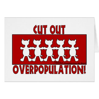 Cut Out Overpopulation! Dogs Greeting Card