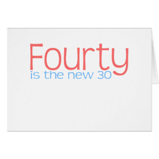 Cute 40 is the new 30 design cards