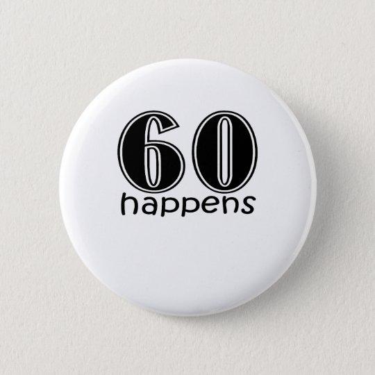 """Cute, """"60 Happens"""" 6 Cm Round Badge"""