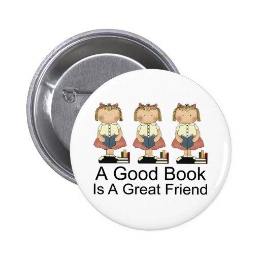 Cute A Good Book is a Great Friend T-shirt Pinback Button