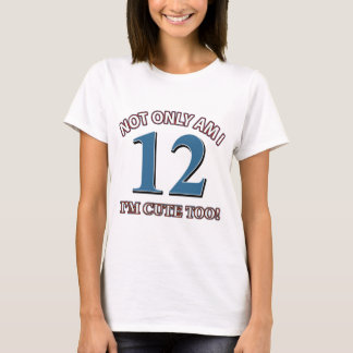 Cute and 12 years T-Shirt