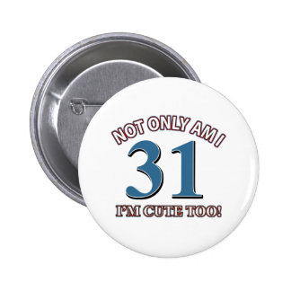 cute and 31 pinback button